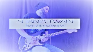 Shania Twain From This Moment - Instrumental Guitar Cover.mp3