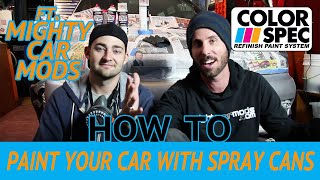 How to Paint your Car using Spray Can Paint with Mighty Car Mods