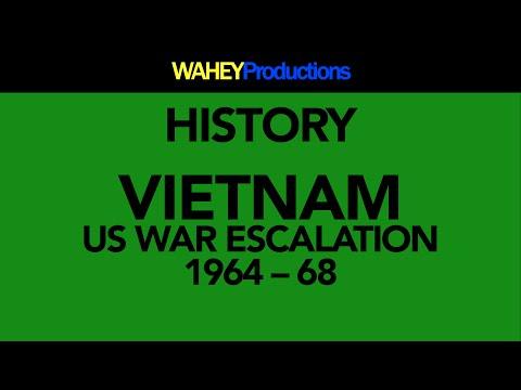 Vietnam: Escalation of the US War Effort 1964-68 | History