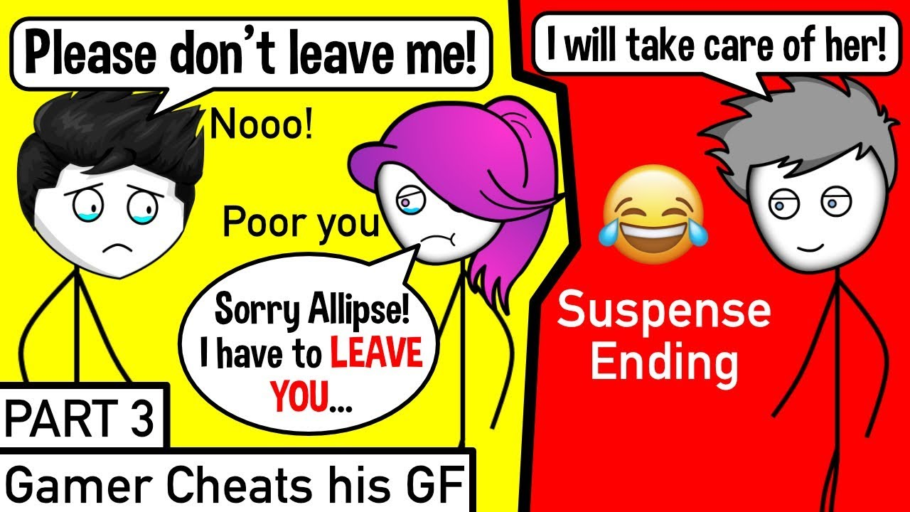 When A Gamer Cheats On His Girl Friend | Part 3