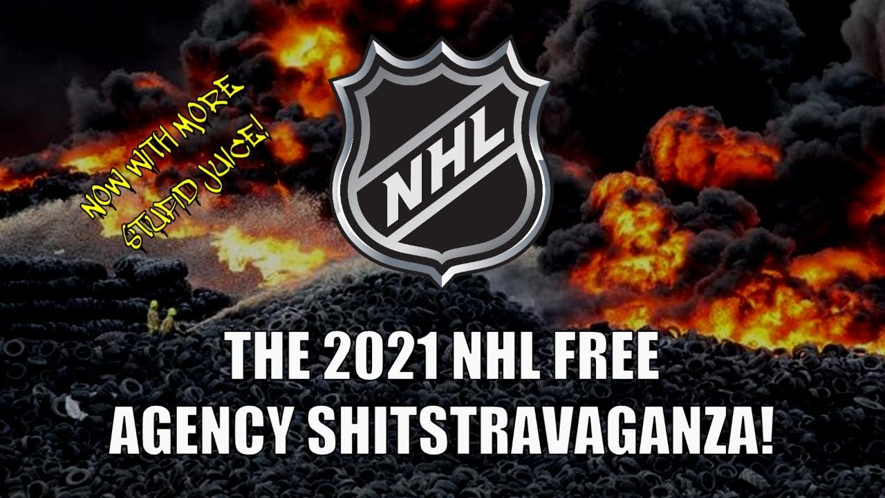 The 2021 NHL Free Agency Shitstravaganza!
