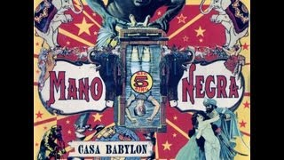 Watch Mano Negra Casa Babylon video