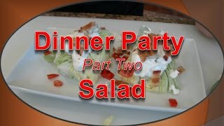 Dinner Party Menu Part Two  Salad