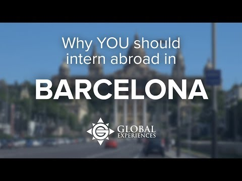 Why You Should Intern in Barcelona, Spain | Global Experiences