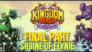 Kingdom Rush Origins Gameplay Walkthrough - Final Level - Shrine of Elynie