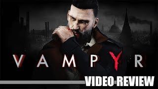 Review: Vampyr (PlayStation 4, Xbox One & Steam) - Defunct Games