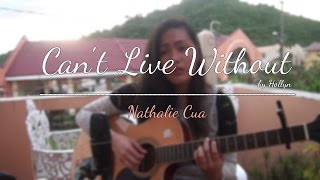 Can't Live Without - Hollyn | Nathalie Cua cover