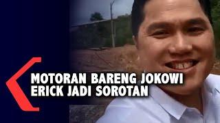 Motoran Bareng Presiden Jokowi, Erick Thohir Dikritik Netizen Gara-gara Ini...