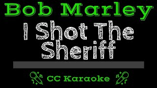 Bob Marley and the Wailers • I Shot The Sheriff (CC) [Karaoke Instrumental Lyrics]