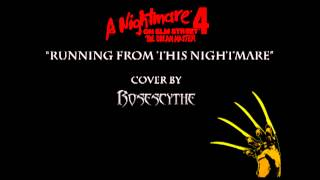 "A Nightmare on Elm Street 4 ""Running From This Nightmare"" (cover by RoseScythe)"