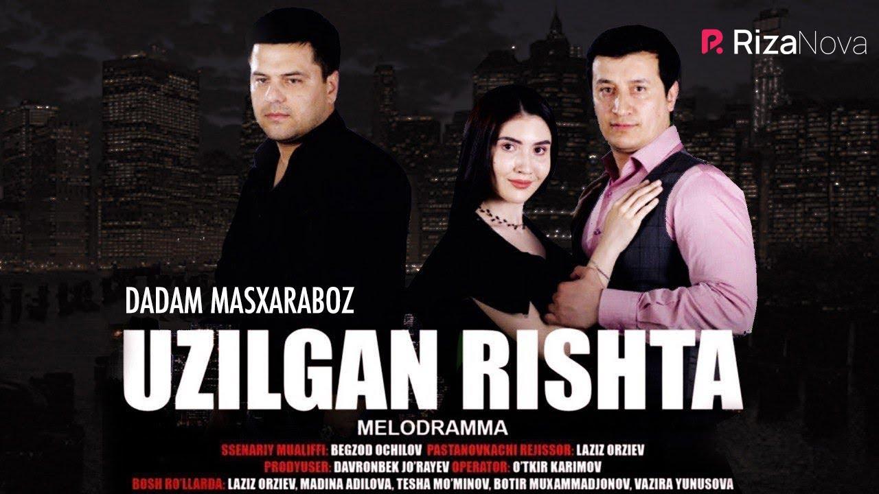 Uzilgan rishta yohud Dadam masxaraboz (o'zbek film) | Узилган ришта (узбекфильм) 2019