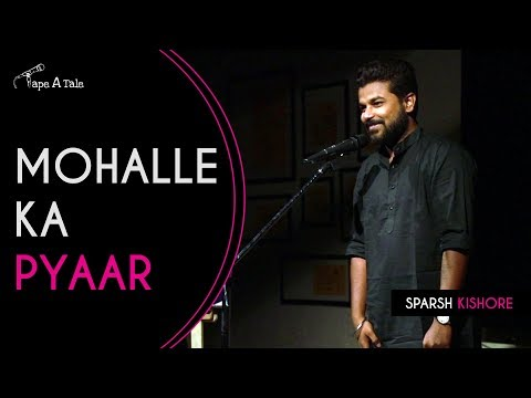 Mohalle ka pyaar - Sparsh Kishore | Kahaaniya - A Storytelling Show By Tape A Tale