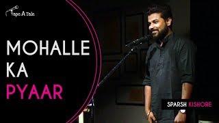 Mohalle ka pyaar - Sparsh Kishore   Kahaaniya - A Storytelling Show By Tape A Tale
