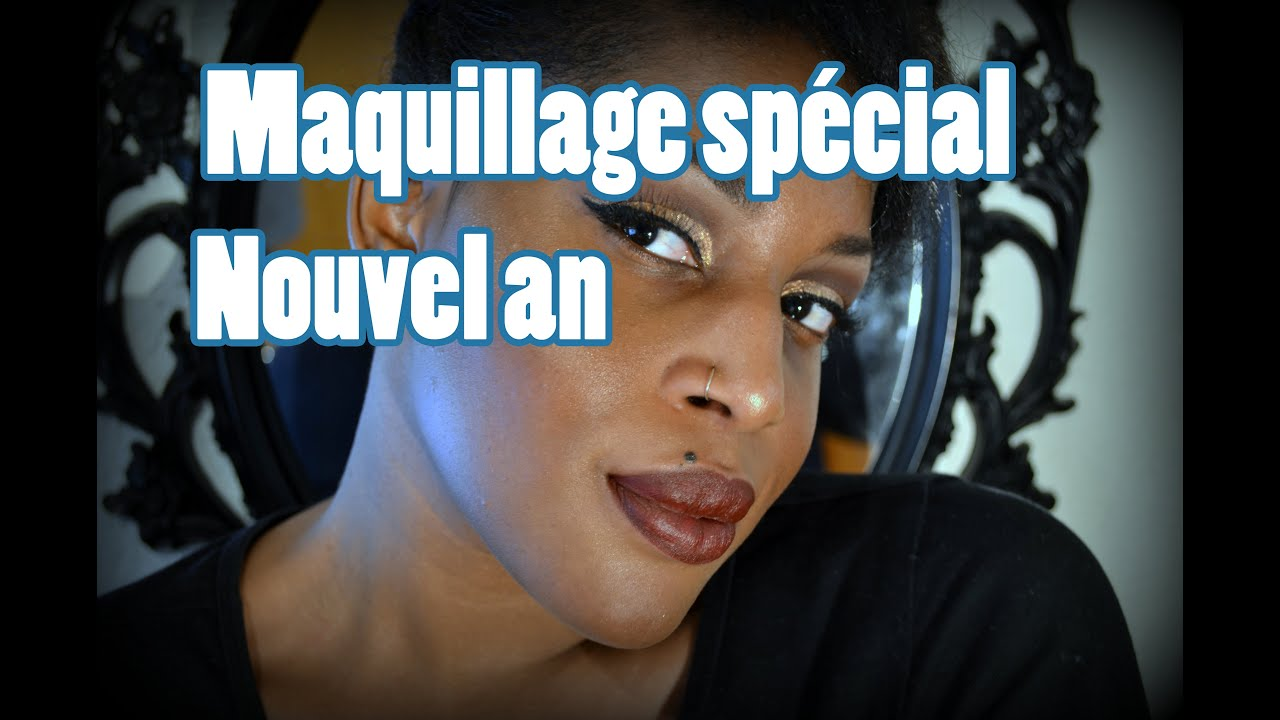 Maquillage sp cial nouvel an 2016 youtube - Maquillage nouvel an ...