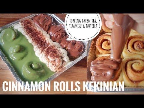 MEMBUAT CINNAMON ROLL KEKINIAN | TOPPING GREEN TEA, TIRAMISU, NUTELLA