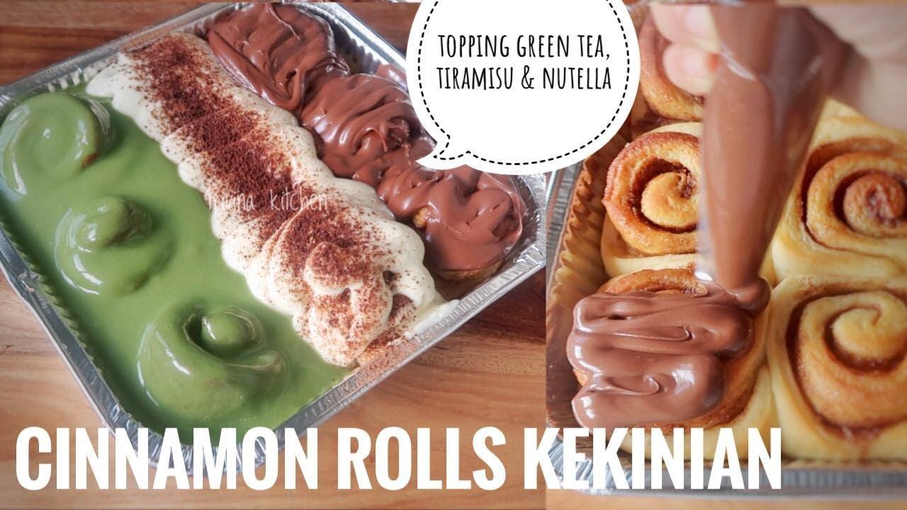 Membuat Cinnamon Roll Kekinian Topping Green Tea Tiramisu Nutella