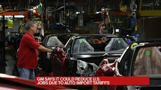 GM Says It May Cut U.S. Jobs Due to Auto Import Tariffs
