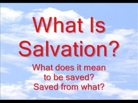 What Is Salvation  YouTube