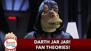 Darth Jar Jar?! Insane Fan Theories!
