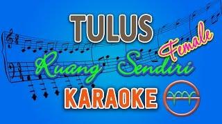 TULUS - Ruang Sendiri FEMALE (Karaoke Lirik Chord) by GMusic