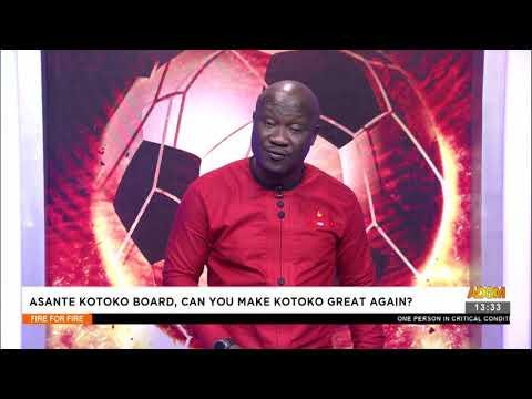 Asante Kotoko Board, Can you make Kotoko Great Again? - Fire 4 Fire on Adom TV (3-8-21)