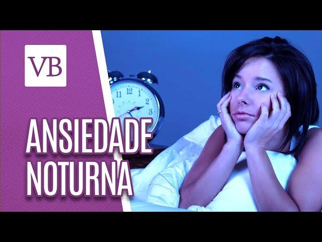 Ansiedade noturna - Você Bonita (05/02/19)