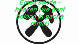 Emeli sande   heaven we dont belong in pacha remix
