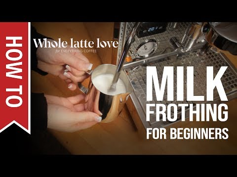 How To: Milk Frothing For Beginners 5 Tips