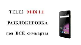 Tele2 Midi 1.1 Разблокировка под все симкарты от оператора