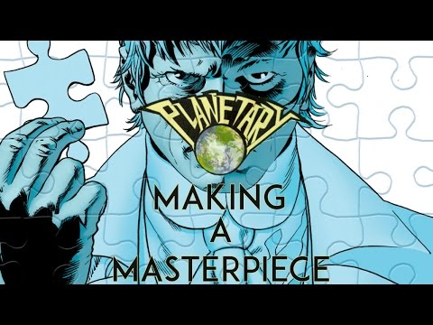 Planetary: Making a Masterpiece