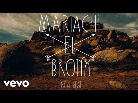 Mariachi El Bronx - New Beat (Audio)