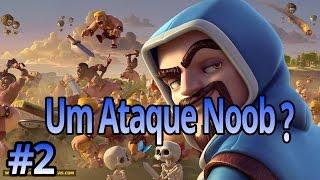 Um Ataque Pouco Noob |Clash Of Clans
