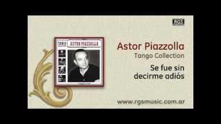 Astor Piazzolla - Se fue sin decirme adiós