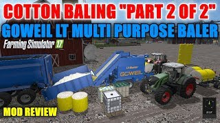Скачать FS17 Goweil LT All Purpose Bale Master Master With Cotton Bales Mod Review