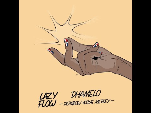 Lazy Flow - DHAmelo (dembow Vogue Medley)