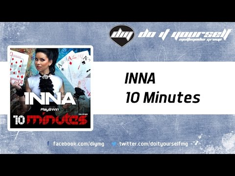 INNA - 10 Minutes [Official]