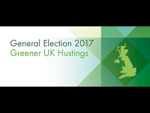 General Election 2017 Greener UK Hustings