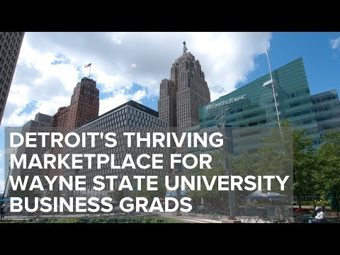 Detroit's Thriving Marketplace for Wayne State University Business Grads