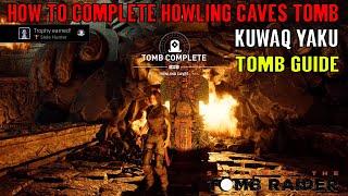 Shadow of the Tomb Raider 🏹 Tomb Howling Caves 🏹 (Kuwaq Yaku Tomb Guide)