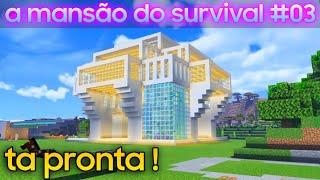 Minecraft PE - a mansão do SURVIVAL #03