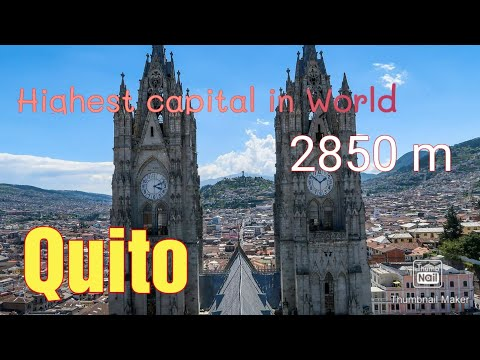 Quito, the highest Capital in the World