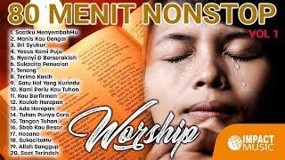 80 Menit Non Stop - Pujian Penyembahan Rohani