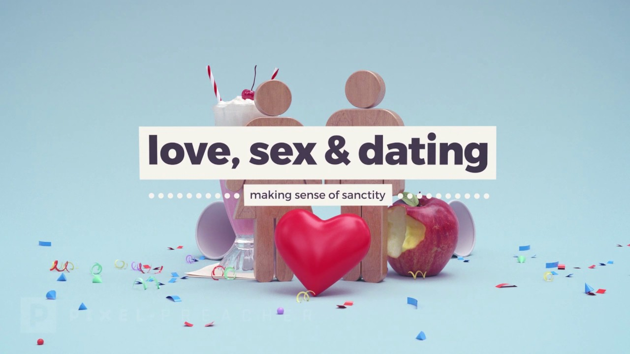Sex love and dating sermon