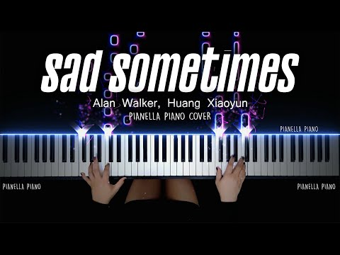 alan-walker,-huang-xiaoyun---sad-sometimes---piano-cover-by-pianella-piano
