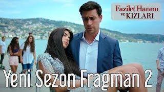 Fazilet Hanım ve Kızları Yeni Sezon 2. Fragman