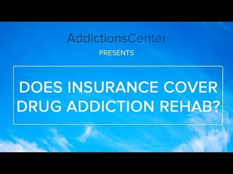 Does Insurance Cover Drug Addiction Rehab - 24/7 Addiction Helpline Call 1(800)-615-1067