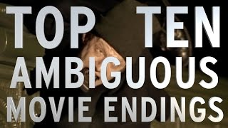Top 10 Movies with Ambiguous Endings (Quickie)