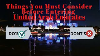 [ Must See ] Real!!! Uae Do's And Don't's ( Dubai / Abu Dhabi  And Other Emirate )