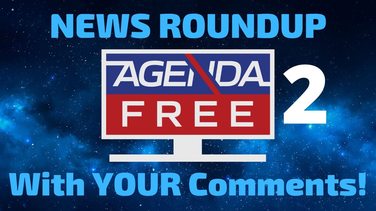 LIVE News Roundup (Including Delta Variant) - Featuring YOUR Comments! -- 8/2/2021