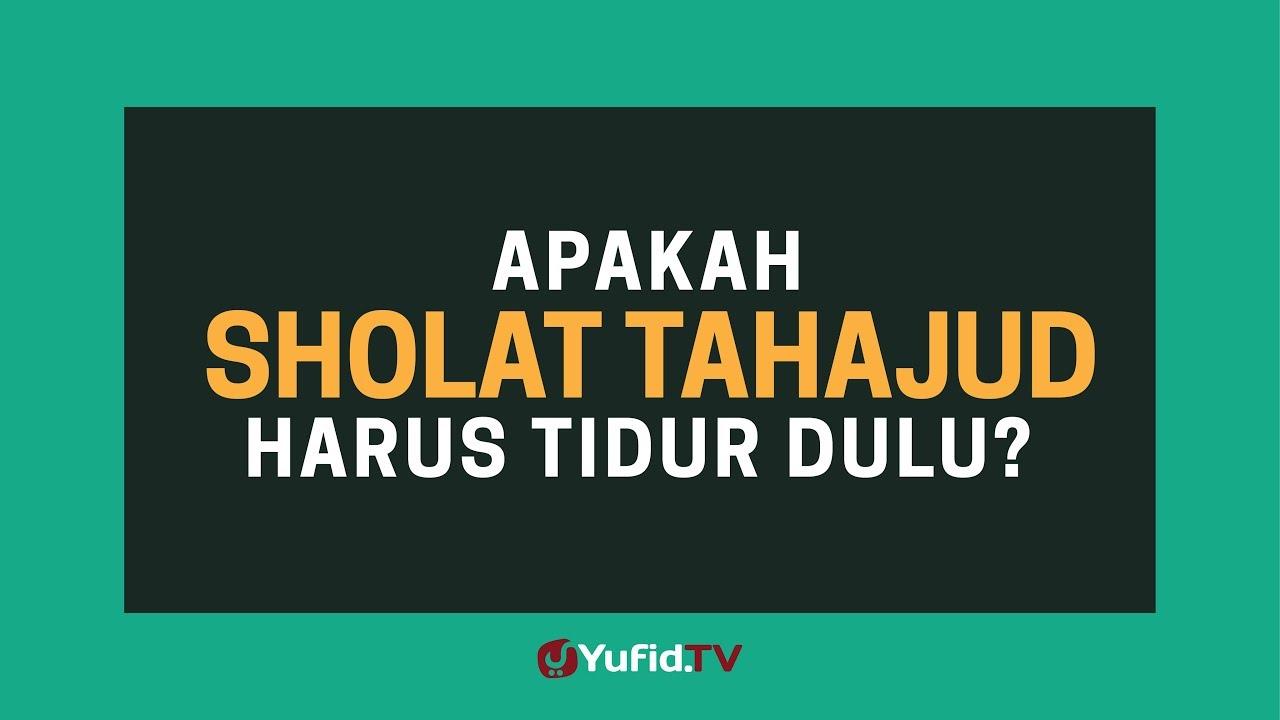 Sholat Tahajud Shalat Tahajud Sholat Tahajud Tanpa Tidur Dulu Itu Boleh Poster Dakwah Yufid Tv